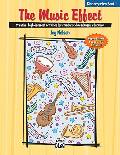 9780739038901: The Music Effect: Creative, High-interest Activities for Standards-based Music Education : Kindergarden Book 1