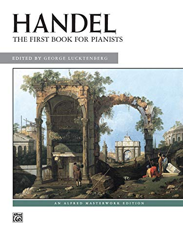 9780739039533: Handel -- First Book for Pianists (Alfred Masterwork Edition)