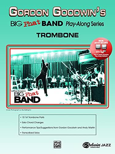 9780739039687: Gordon Goodwin Big Phat Play Along: Trombone, Book & CD (Play-Along Series)