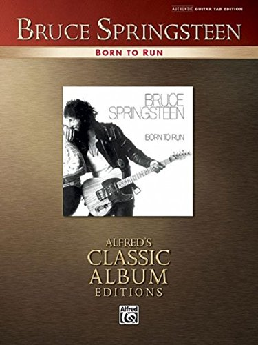 Born to Run: Authentic Guitar-tab (Alfred's Classic Album Editions) (0739039792) by Bruce Springsteen
