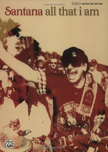 9780739039892: Carlos Santana -- All That I Am: Authentic Guitar TAB