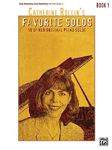 9780739039984: Catherine Rollin's Favorite Solos, Bk 1: 10 of Her Original Piano Solos
