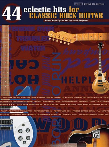 44 Eclectic Hits For Classic Rock Guitar (The Eclectic Hits Series): Hal Leonard Corp.