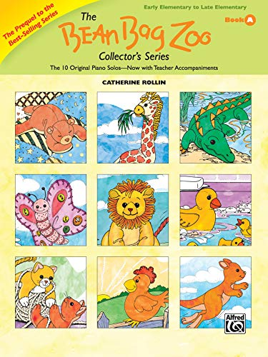 9780739040065: The Bean Bag Zoo Collector's Series, Book a: The 10 Original Piano Solos - Now with Teacher Accompaniments (Prequel to the Best-Selling, Book a)