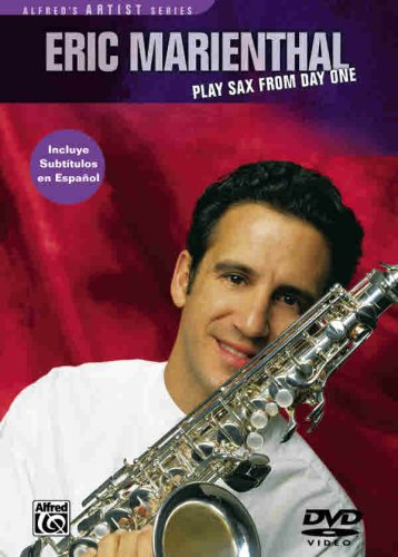 9780739040324: Eric Marienthal -- Play Sax from Day One: A Step-by-Step Approach (DVD)
