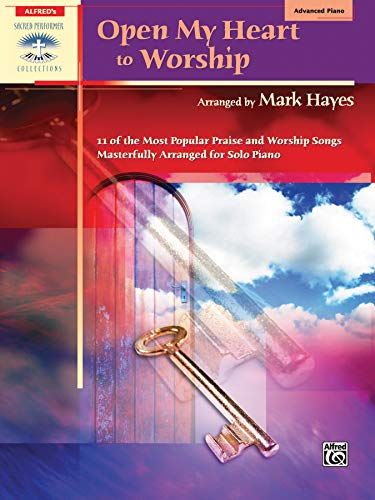 9780739041253: Open My Heart to Worship: 11 of the Most Popular Praise and Worship Songs Masterfully Arranged for Solo Piano (Sacred Performer Collections)