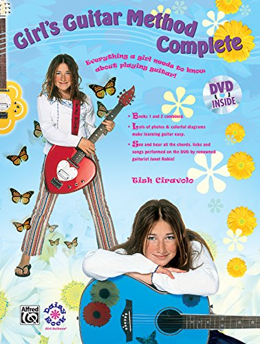 9780739041680: Girl's Guitar Method Complete: Everything a Girl Needs to Know about Playing Guitar!, Book & DVD (Hard Case)