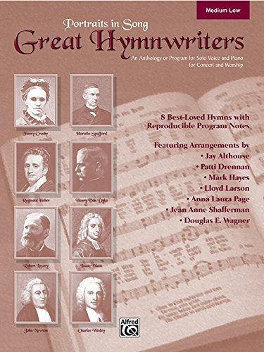 Portraits in Song: Great Hymnwriters Format: Book: Arr. Jay Althouse,
