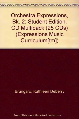Orchestra Expressions, Bk. 2: Student Edition, CD Multipack (25 CDs) (0739042653) by Kathleen DeBerry Brungard; Michael Alexander; Gerald Anderson; Sandra Dackow; Anne C. Witt