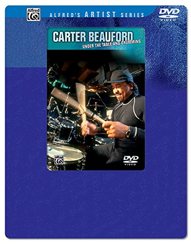 9780739042687: Carter Beauford -- Under the Table and Drumming (DVD with Overpack) (Alfred's Artist Series)