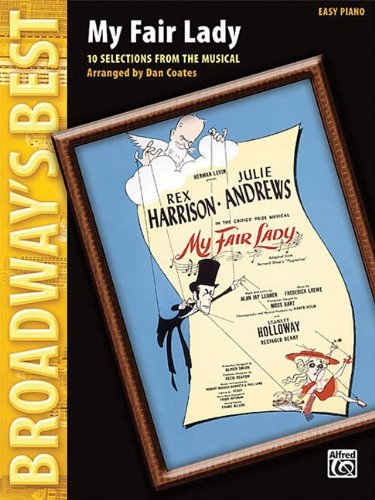 9780739042755: My Fair Lady-10 Selections From The Musical Easy Piano Broadway's Best
