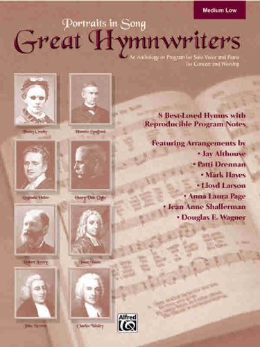 Great Hymnwriters (Portraits in Song): Medium Low Voice (CD) (9780739043141) by Jay Althouse; Patti Drennan; Mark Hayes; Lloyd Larson; Anna Laura Page