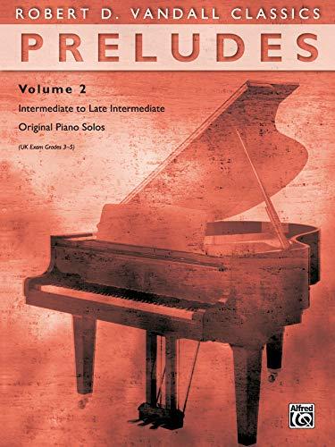 9780739043196: Preludes, Vol 2: Intermediate to Late Intermediate Original Piano Solos (Robert D. Vandall Classics)