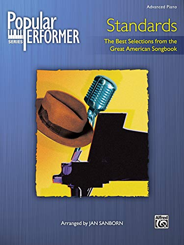 Popular Performer -- Standards: The Best Selections from the Great American Songbook (Popular Performer Series) (9780739043257) by Jan Sanborn
