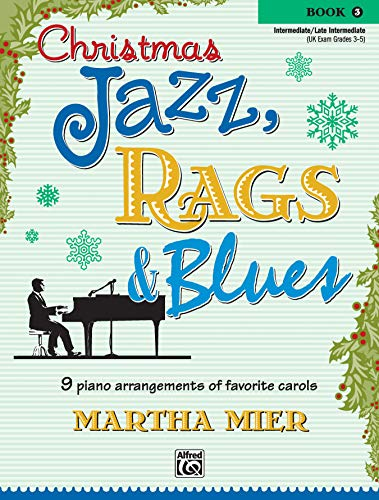 9780739043363: Christmas Jazz, Rags & Blues, Bk 3: 9 Arrangements of Favorite Carols for Intermediate to Late Intermediate Pianists