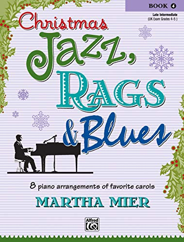 9780739043370: Christmas Jazz, Rags & Blues, Bk 4: 8 Arrangements of Favorite Carols for Late Intermediate Pianists