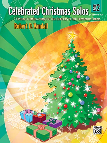 Celebrated Christmas Solos, Bk 2: 7 Christmas Favorites Arranged for Late Elementary to Early ...