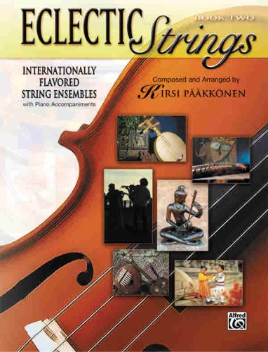 Eclectic Strings, Book 2 (Internationally Flavored String: Kirsi Paakkonen