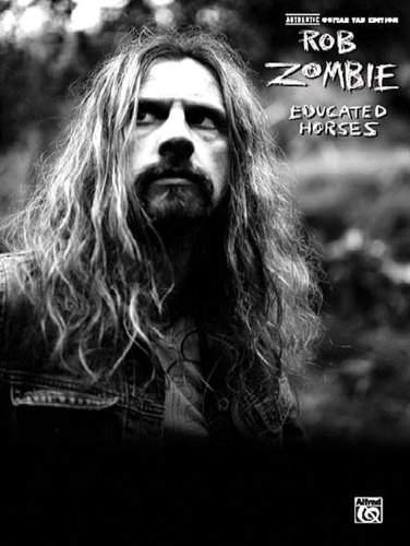 9780739043592: Rob Zombie - Educated Horses Authentic Guitar Tab Edition