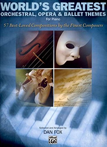 9780739043790: World's Greatest Orchestral, Opera & Ballet Themes: 57 Best-Loved Compositions by the Finest Composers
