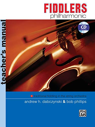 Fiddlers Philharmonic: Teacher's Manual (Book & CD): Dabczynski, Andrew H.; Phillips, Bob
