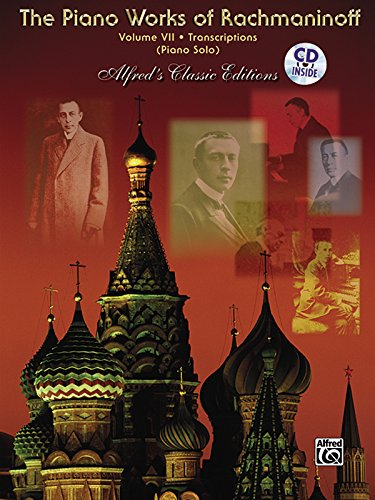 9780739044599: The Piano Works of Rachmaninoff, Vol 7: Transcriptions, Book & CD (Alfred's Classic Editions)