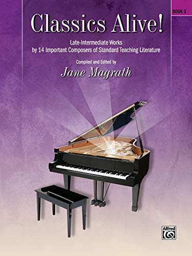 9780739044995: Classics Alive!, Bk 3: Late Intermediate Works by 13 Important Composers of Standard Teaching Literature