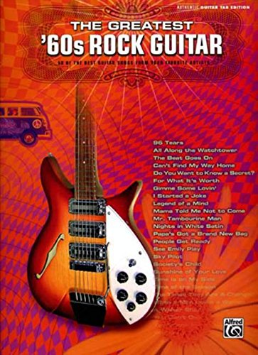 9780739046104: The Greatest '60s Rock Guitar: 58 of the Best Guitar Songs from Your Favorite Artists: Authentic Guitar Tab Edition