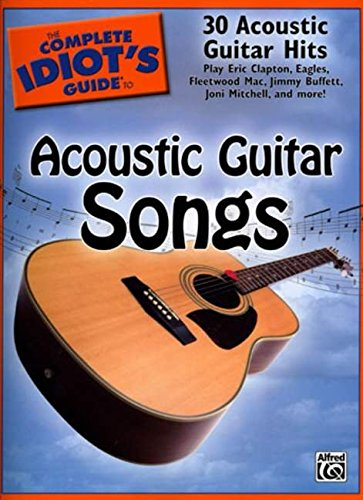 9780739046272: The Complete Idiot's Guide to Acoustic Guitar Songs (Idiot's Guides)