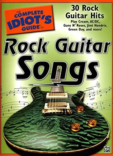 9780739046289: The Complete Idiot's Guide to Rock Guitar Songs: 30 Rock Guitar Hits