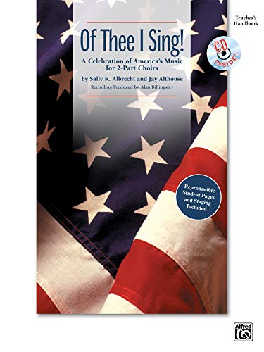 Of Thee I Sing!: A Celebration of America's Music for 2-Part Choirs, Book & CD (0739046594) by [???]