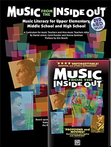 Music from the Inside Out: Music Literacy for Upper Elementary, Middle School and High School (...