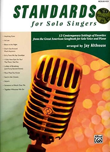 Standards for Solo Singers: 12 Contemporary Settings of Favorites from the Great American Songbook for Solo Voice and Piano (Medium High Voice), Book & CD (9780739047149) by Jay Althouse