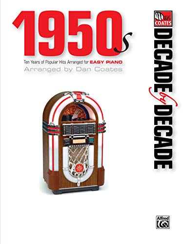 9780739047194: Decade by Decade 1950s: Ten Years of Popular Hits Arranged for EASY PIANO