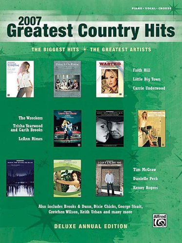 2007 Greatest Country Hits: Greatest Hits: Alfred Publishing Co.