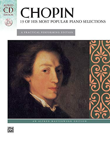 9780739047521: Chopin -- 19 of His Most Popular Piano Selections: A Practical Performing Edition, Book & CD (Alfred Masterwork CD Edition)
