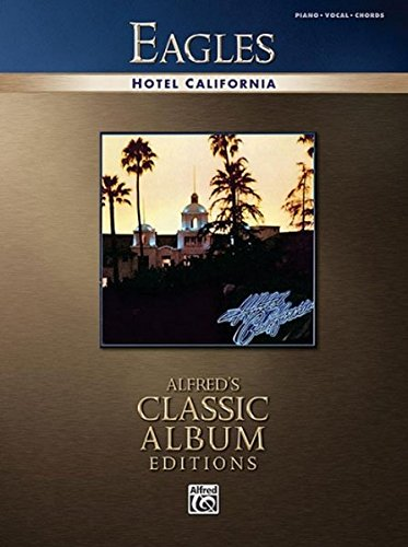 9780739047613: Eagles -- Hotel California: Piano/Vocal/Chords (Alfred's Classic Album Editions)