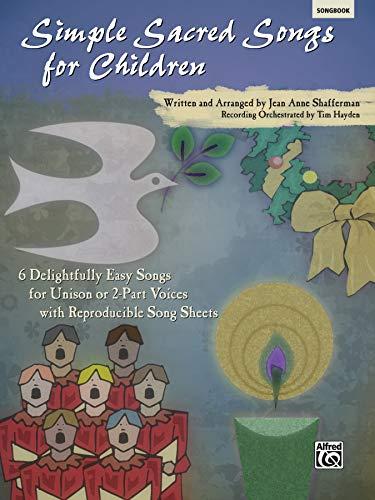 Simple Sacred Songs for Children: 6 Delightfully: Jean Anne Shafferman