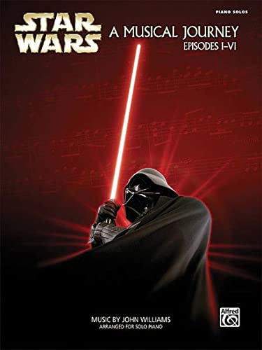 9780739048467: Star Wars A Musical Journey: A Musical Journey, Episodes I - VI, Piano Solos