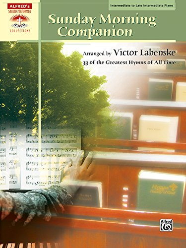 Sunday Morning Companion: 33 Traditional Hymns Arranged in a Variety of Styles for Solo Piano, Comb-Bound Book