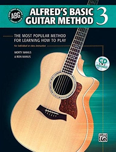 Alfred's Basic Guitar Method, Bk 3: Morty Manus