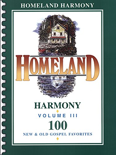 Homeland Harmony, Vol 3: 100 New & Old Gospel Favorites: Staff, Alfred Publishing