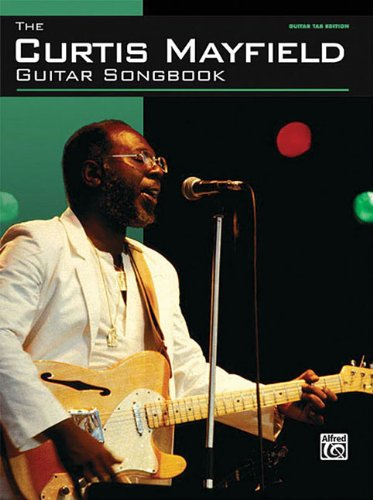 9780739049174: The Curtis Mayfield Guitar Songbook (Guitar Tab)
