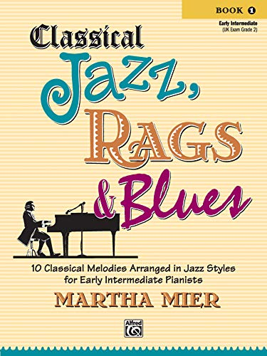 9780739049617: Classical Jazz Rags & Blues, Bk 1: 10 Classical Melodies Arranged in Jazz Styles for Early Intermediate Pianists