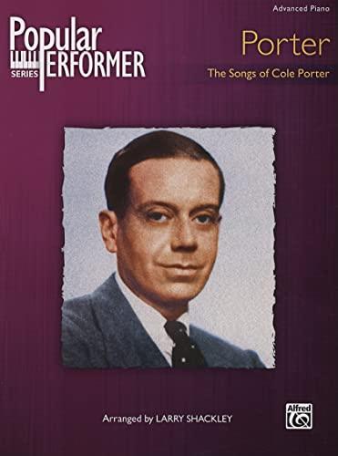 9780739049778: Popular Performer -- Porter: The Songs of Cole Porter (Popular Performer Series)