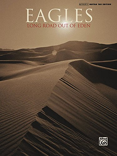 9780739050200: Eagles - Long Road Out of Eden (Authentic Guitar-Tab Editions)