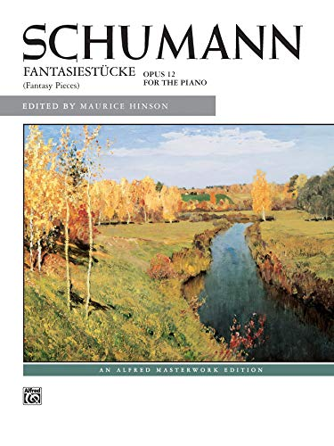 9780739050477: Schumann -- Fantasiest Cke, Op. 12: Fantasy Pieces (Alfred Masterwork Edition)