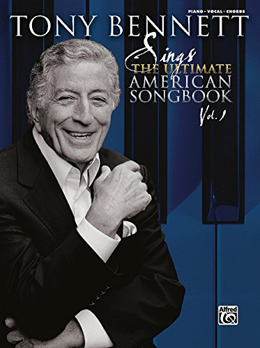 9780739050682: Tony Bennett Sings the Ultimate American Songbook, Vol 1: Piano/Vocal/Chords