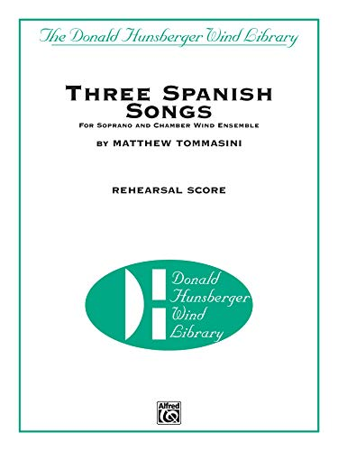 Three Spanish Songs: For Soprano and Wind Ensemble, Piano/Vocal Rehearsal Score (Paperback)