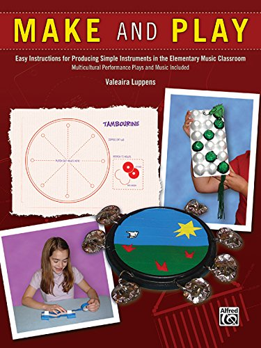 9780739051450: Make and Play: Easy Instructions for Producing Simple Instruments in the Elementary Music Classroom
